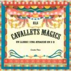 Els cavallets màgics (un llibre i una atracció en 3D)