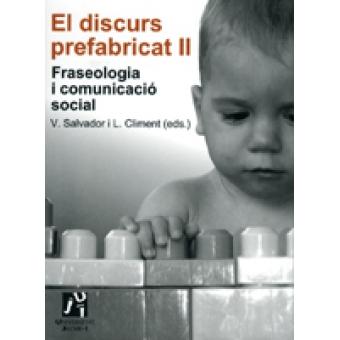 El discurs prefabricat II : fraseologia i comunicació social