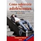 Como sobrevivir a sus adolescentes : Tirar o aflojar las riendas con hijos de 13 a 18 años