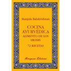 Cocina ayurvédica. Alimento de los dioses 72 recetas