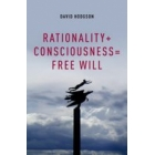 Rationality+consciousness= free will