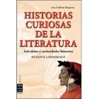 Historias curiosas de la literatura: anécdotas y curiosidades literarias de Dante a Hemingway