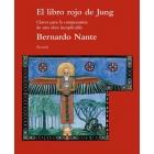 El libro rojo de Jung .Claves para la comprensión de una obra inexplicable