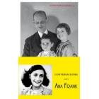 Conversaciones con Otto Frank sobre Ana Frank. Lo que tenemos por hacer nunca terminará