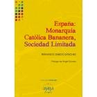 España: Monarquí, Católica Bananera, Sociedad Limitada