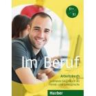 Im Beruf B1+/B2 Arbeitsbuch. Deutsch als Fremd- und Zweitsprache