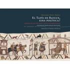 El tapís de Bayeux, eina política? Anàlisi de les imatges i nova interpretació
