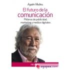 El futuro de la comunicación. Píldoras de publicidad, marketing y medios digitales