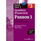 Passos 1. Quadern d'exercicis. Nivell Bàsic 3. Nivell Bàsic. Curs de català per a no catalanoparlants