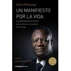 Un manifiesto por la vida. La autobiografía del hombre que lucha por las mujeres en el Congo