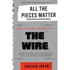 All the pieces matter. The Wire