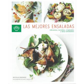 Las mejores ensaladas. Vibrantes, variadas, originales y muy saludables