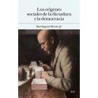 Los orígenes sociales de la dictadura y de la democracia. El señor y el campesino en la formación del mundo moderno