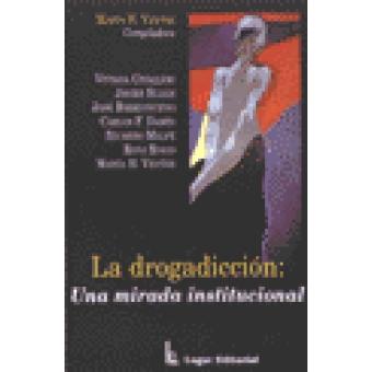 La drogadicción: Una mirada institucional