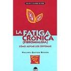 La Fatiga crónica (fibromialgia) : cómo aliviar los síntomas