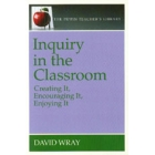 Inquiry in the classroom: creating it, encouraging it...