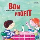La Berta i en Marti aprenen a dir Bon profit