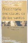 Diccionario enciclopédico de los Santos: biografías y conceptos básicos del culto (3 vols.)