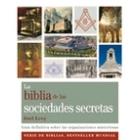 La biblia de las sociedades secretas. Guía definitiva sobre las organizaciones misteriosas
