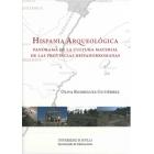Hispania Arqueológica. Panorama de la cultura material de las provincias hispanoamericanas