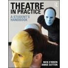 Theatre in practice: a student's handbook