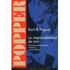 La responsabilidad de vivir: Escritos sobre política, historia y conocimiento