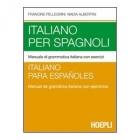 Italiano per spagnoli. Manuale di grammatica italiana con esercizi
