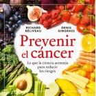 Prevenir el cáncer. Lo que la ciencia aconseja para reducir los riesgos