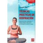 Tecnicas practicas de respiración Ejercicios para aprender a respirar bien y descubrir sus beneficios para la salud