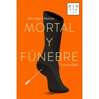 Mortal y fúnebre: leer la