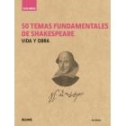 50 temas fundamentales de Shakespeare: vida y obra