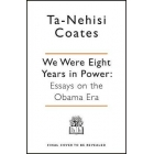 We Were Eight Years in Power : An American Tragedy