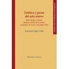 Estética y prosa del arte nuevo: José Ortega y Gasset, Ramón Gómez de la Serna, Guillermo de Torre y Fernando Vela