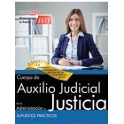 Cuerpo auxilio judicial administración justicia supuestos prácticos