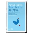 Breu història de França explicada als catalans. Influències, friccions i garrotades del veí de dalt