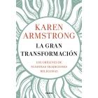 La gran transformación: los orígenes de nuestras tradiciones religiosas
