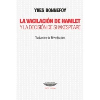 La vacilación de Hamlet y la decisión de Shakespeare