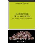 El desguace de la tradición: en el taller de la narrativa del siglo XX (Nueva edición)