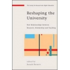 Reshaping the University: New Relationships between Research, Scholarship and Teaching (Society for Research Into Higher Education)