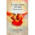 Lo más íntimo del alma. Trilogía poética