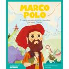 Marco Polo. El viajero que descubrió las maravillas del lejano Oriente