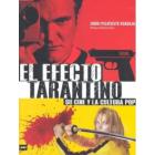 El efecto Tarantino. Su cine y la cultura pop