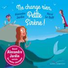 Ne change rien, Petite Sirène ! (Les histoires)