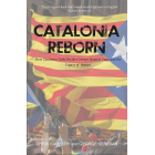 Catalonia Reborn: How Catalonia Took On the Corrupt Spanish State and the Legacy of Franco