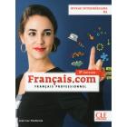 Français.com. Livre de l'élève. B1. Per le Scuole superiori. Con CD-ROM
