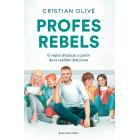 Profes rebels. El repte d'educar a partir de la realitat dels joves.