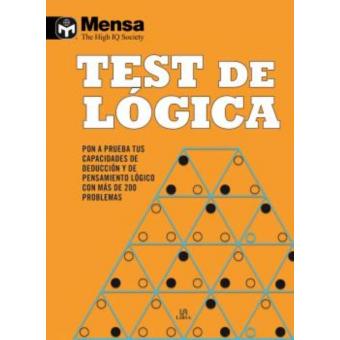 Test de Lógica: Pon a Prueba tus Capacidades de Deducción y de Pensamiento Lógico con más de 200 Problemas (Mensa)