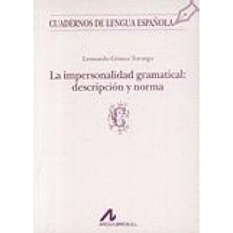 La impersonalidad gramatical: descripción y norma