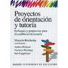 Proyectos de orientación y tutoria.Enfoques y propuestas para el cambio en la escuela.