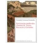 Pervivencias medievales: Chrétien deTroyes, Boccaccio y Cervantes